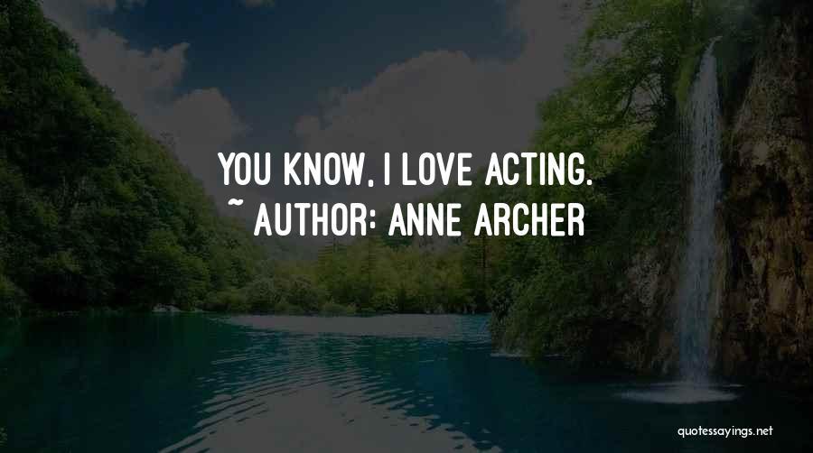 Anne Archer Quotes 2238708