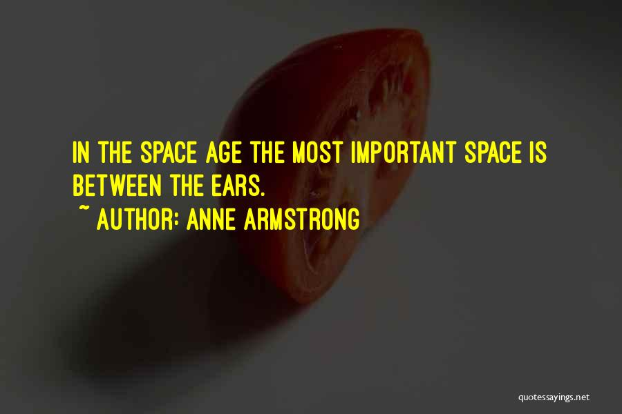 Anne Armstrong Quotes 2253808