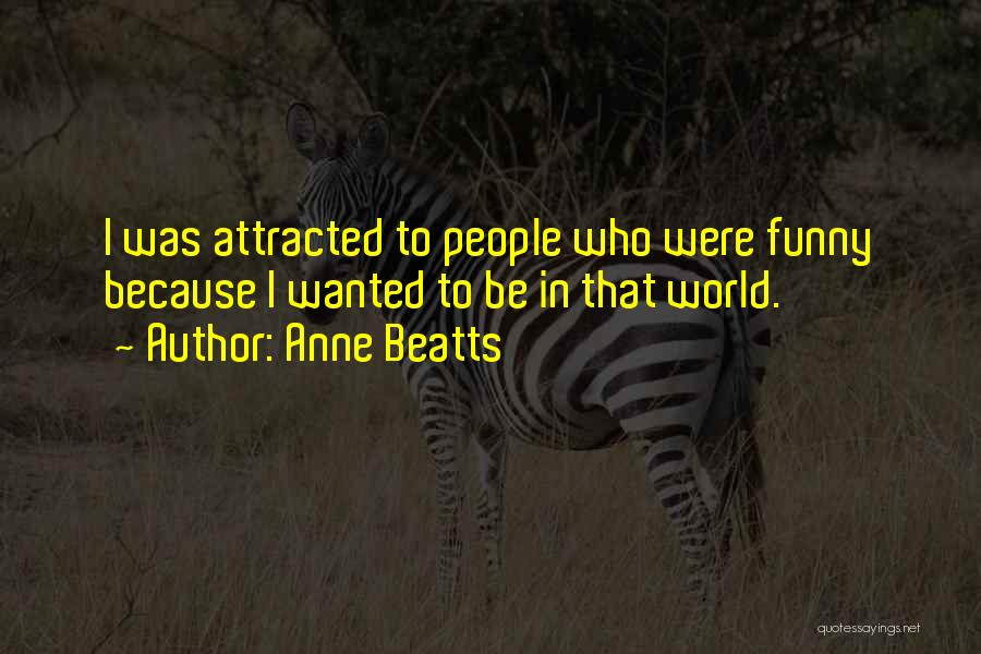 Anne Beatts Quotes 2093431