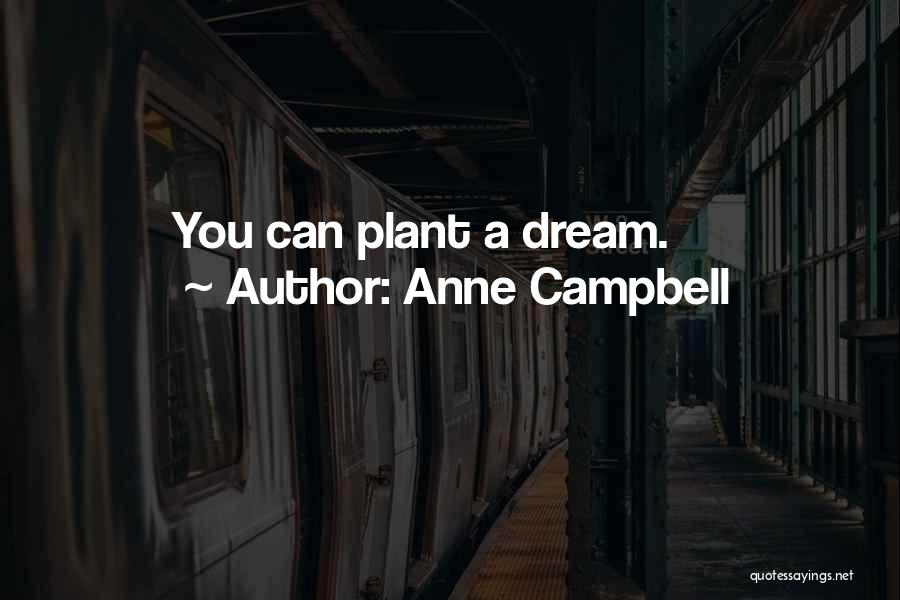 Anne Campbell Quotes 1463293
