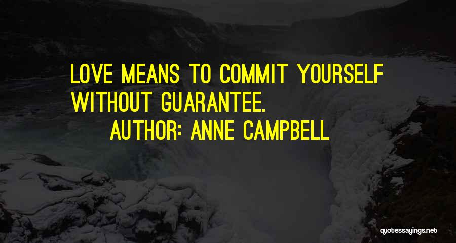 Anne Campbell Quotes 2079914