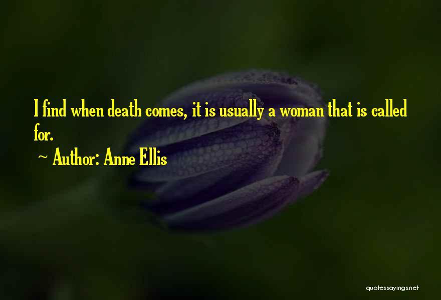 Anne Ellis Quotes 1232477