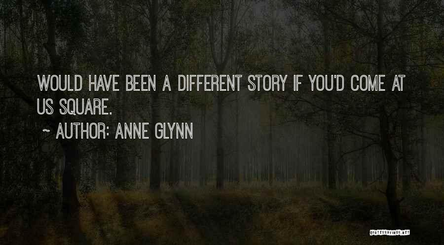 Anne Glynn Quotes 1324801