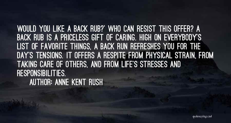 Anne Kent Rush Quotes 2230758