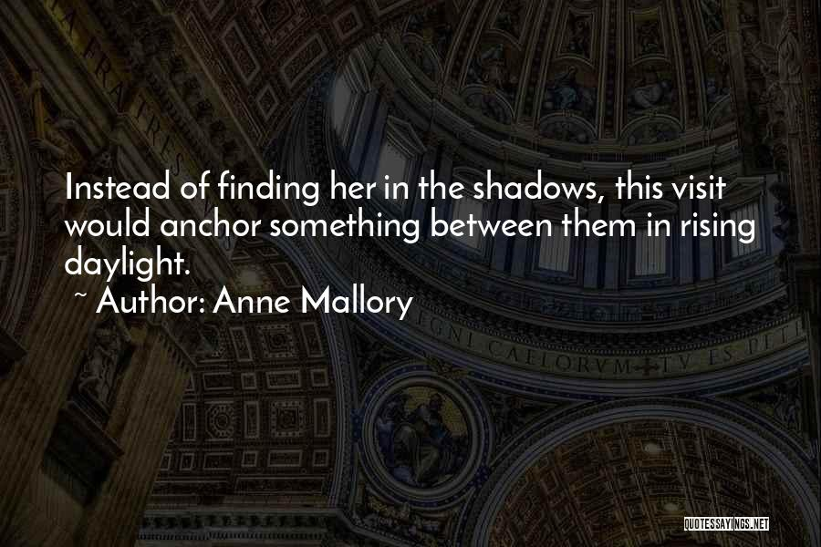 Anne Mallory Quotes 1162952