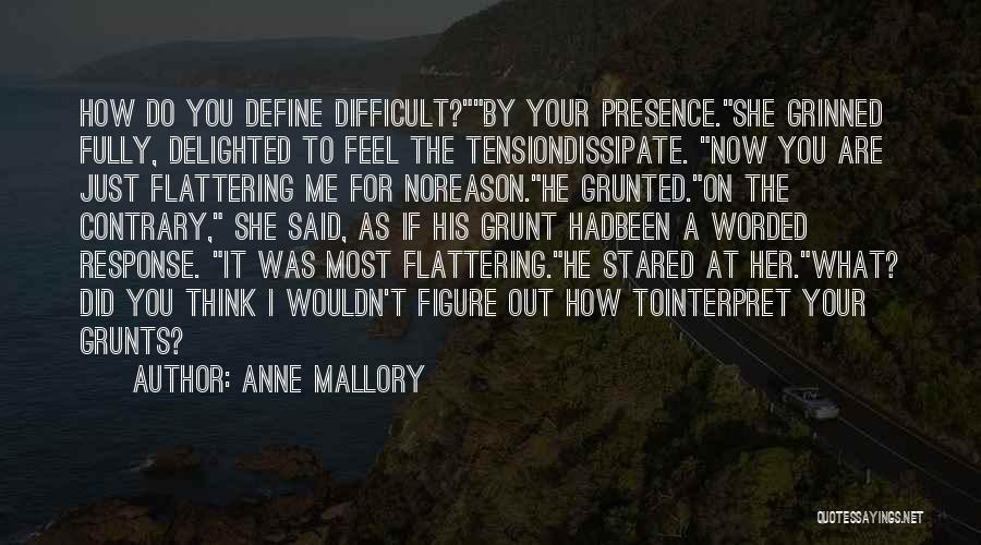 Anne Mallory Quotes 496718