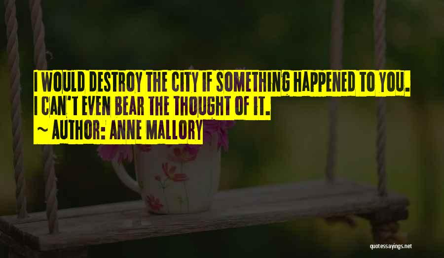 Anne Mallory Quotes 631319