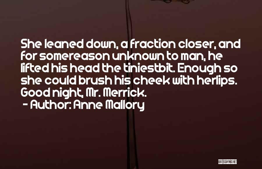 Anne Mallory Quotes 752562