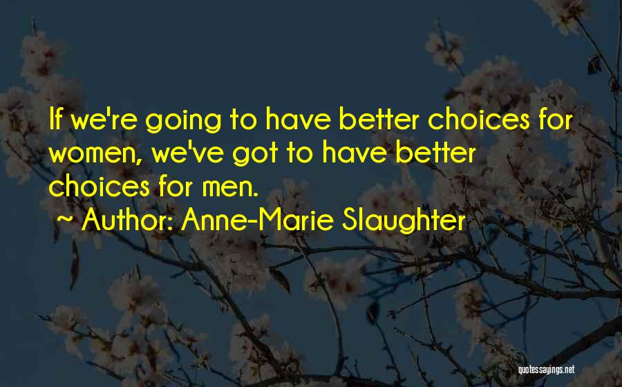 Anne-Marie Slaughter Quotes 1758773