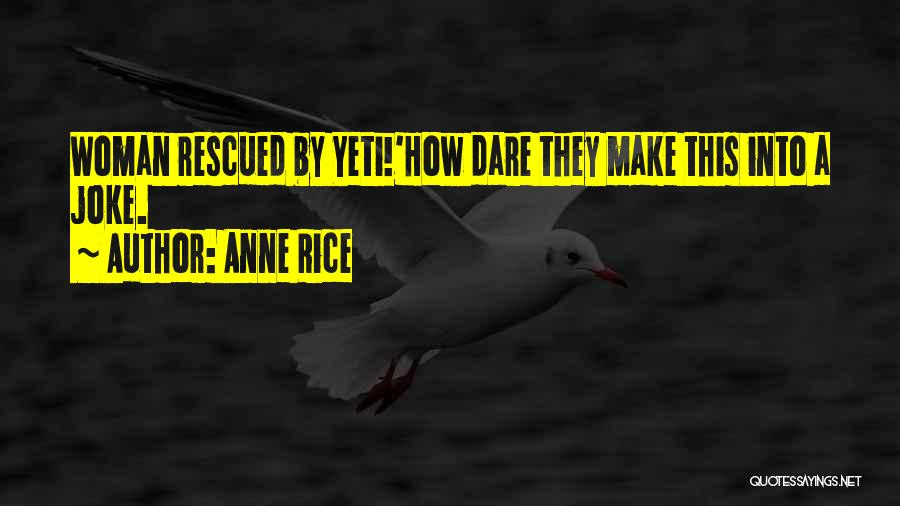 Anne Rice Quotes 1906602