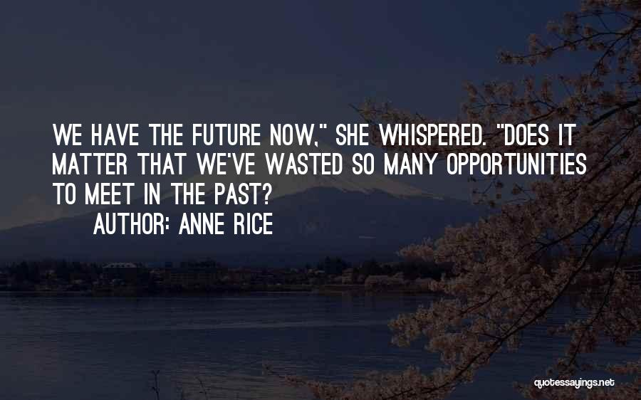 Anne Rice Quotes 2067273