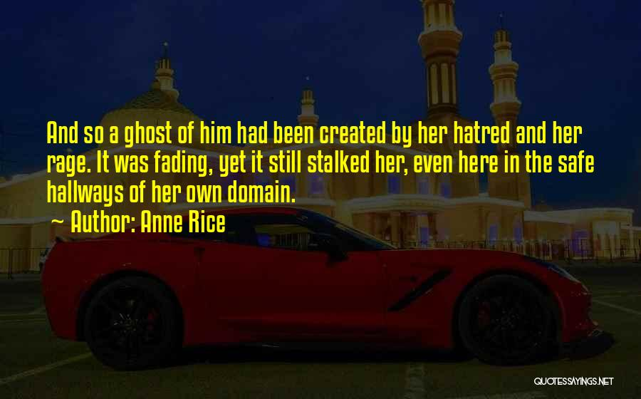 Anne Rice Quotes 2162468