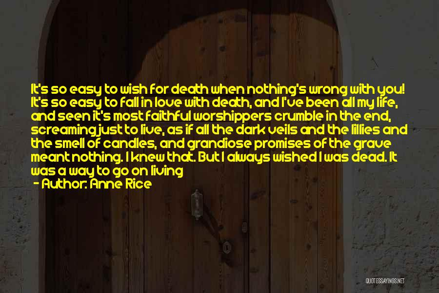 Anne Rice Quotes 2258982