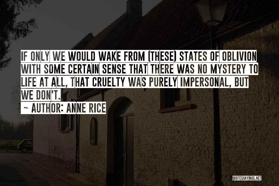 Anne Rice Quotes 303605