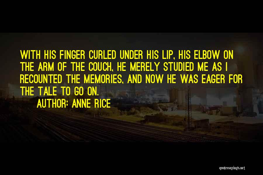 Anne Rice Quotes 346922