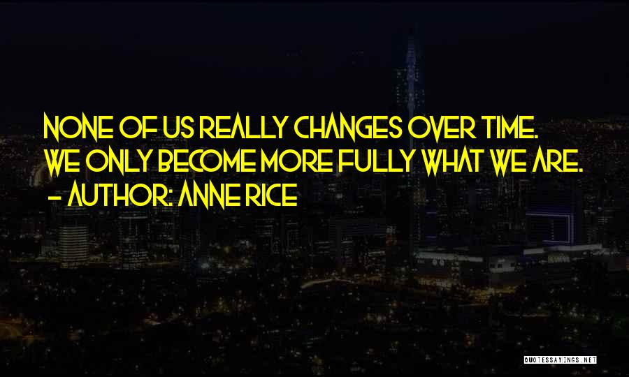 Anne Rice Quotes 358698