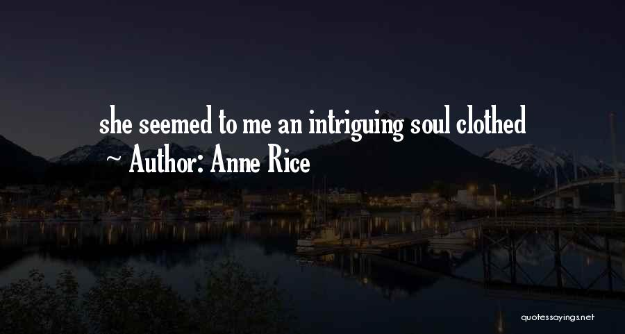 Anne Rice Quotes 590767