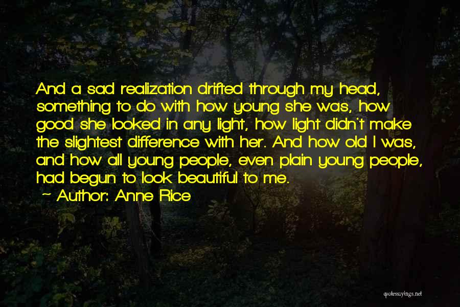 Anne Rice Quotes 698668