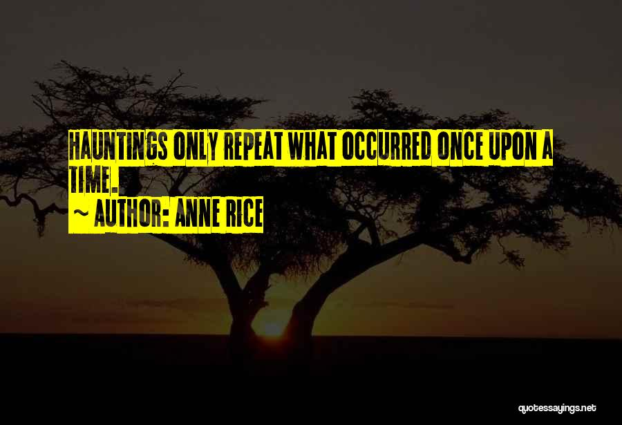Anne Rice Quotes 741432