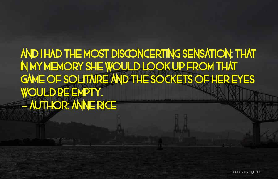 Anne Rice Quotes 790116