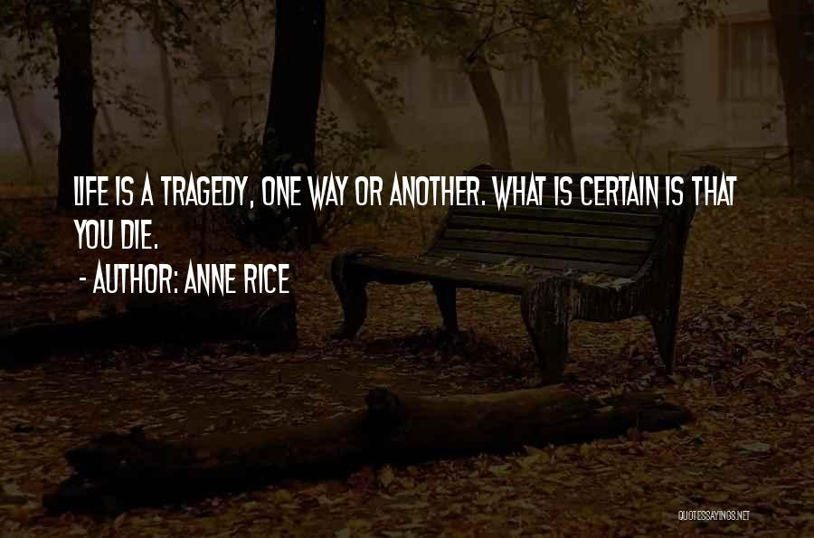 Anne Rice Quotes 808665