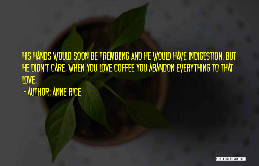 Anne Rice Quotes 966922