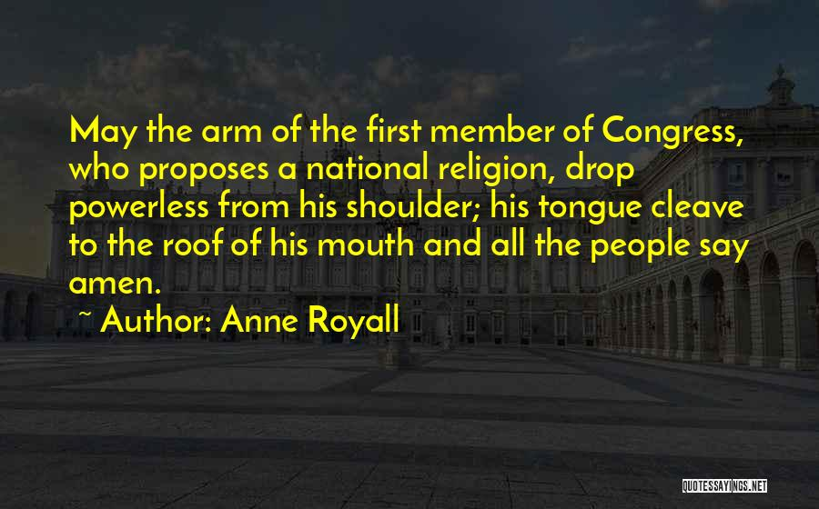 Anne Royall Quotes 1471397