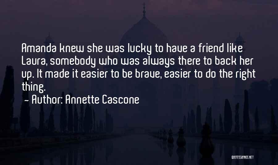 Annette Cascone Quotes 1454916