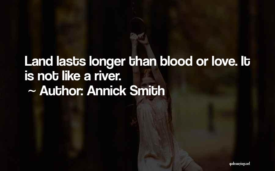 Annick Smith Quotes 1158975