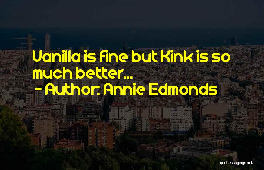 Annie Edmonds Quotes 1930485