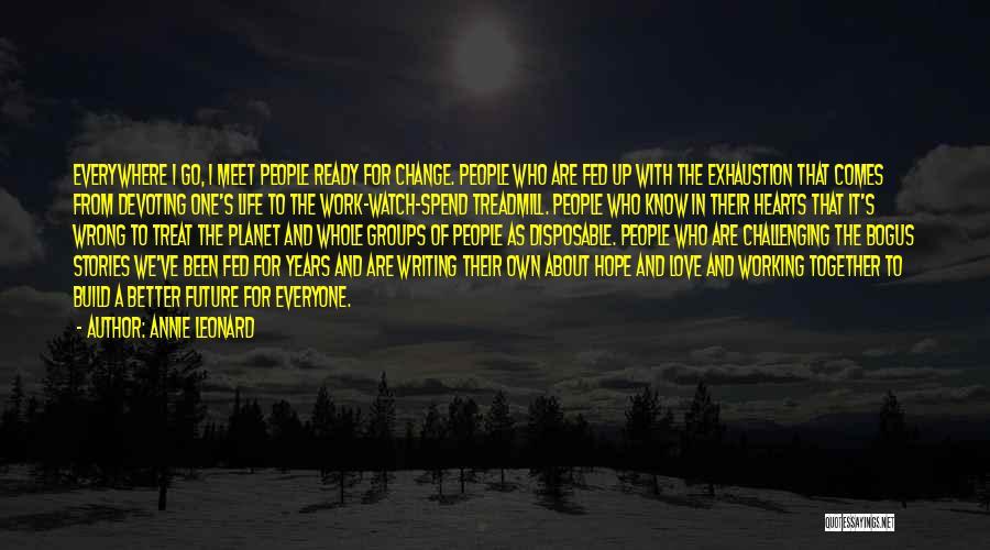 Annie Leonard Quotes 296892