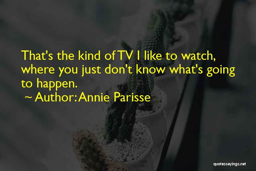 Annie Parisse Quotes 855372