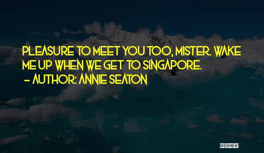 Annie Seaton Quotes 1065189