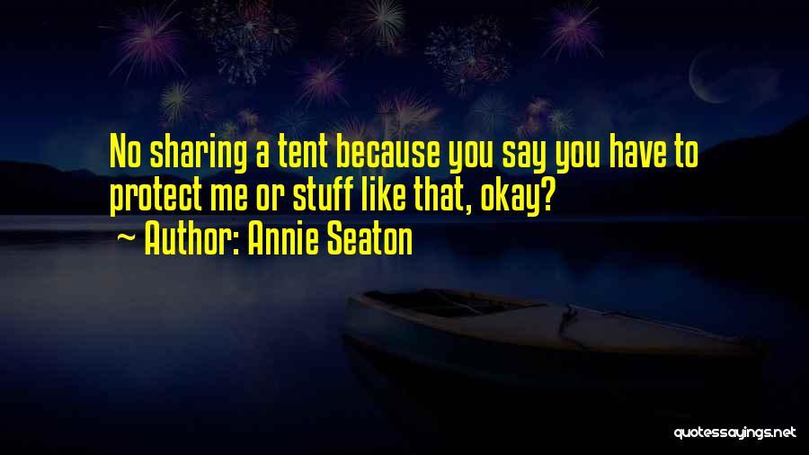 Annie Seaton Quotes 1099391