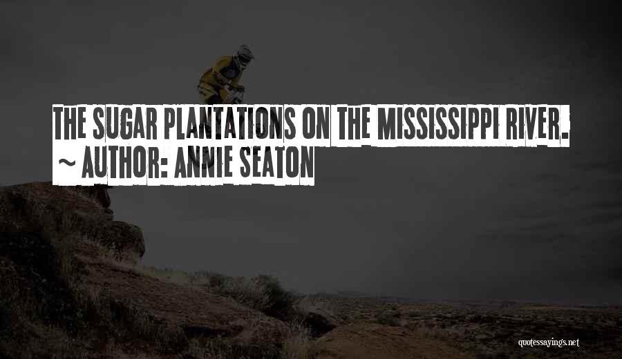 Annie Seaton Quotes 1340252