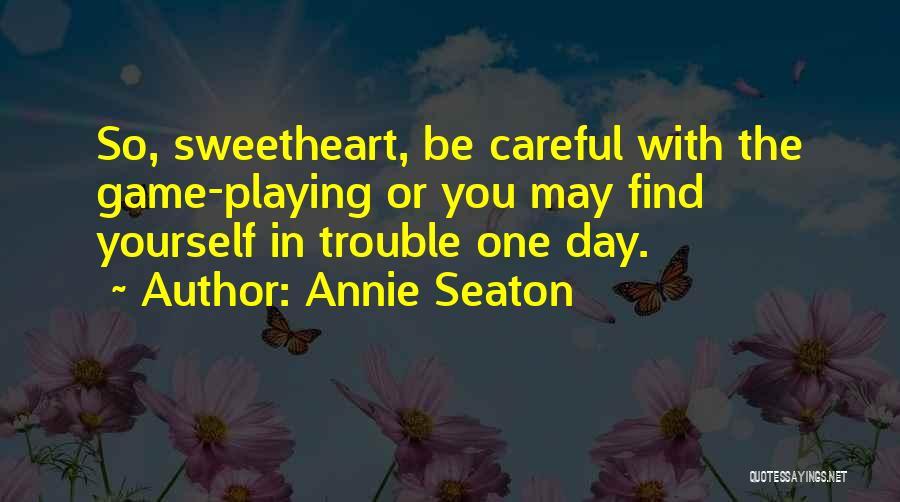 Annie Seaton Quotes 1622277