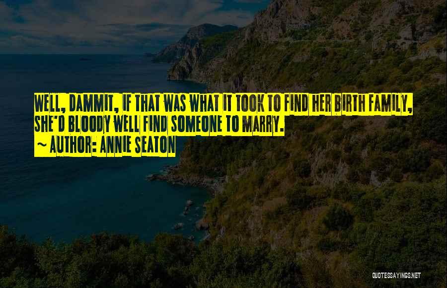 Annie Seaton Quotes 809887
