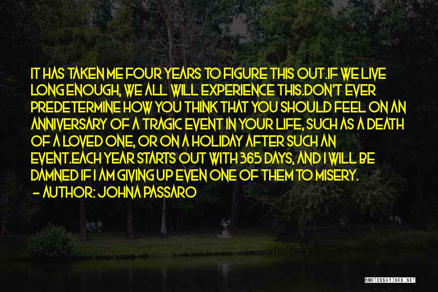 Anniversary Of Death Of A Loved One Quotes By JohnA Passaro