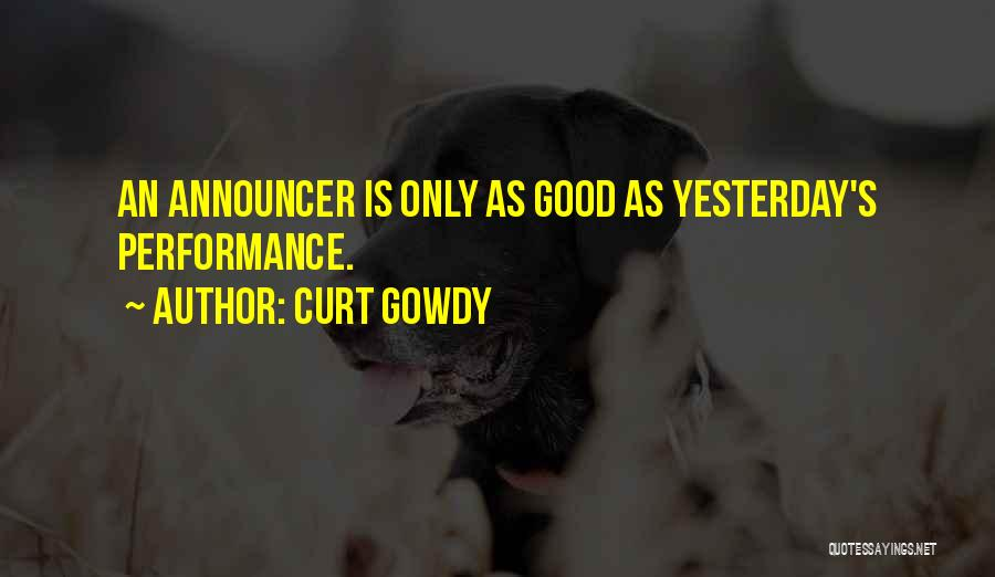Announcer Quotes By Curt Gowdy