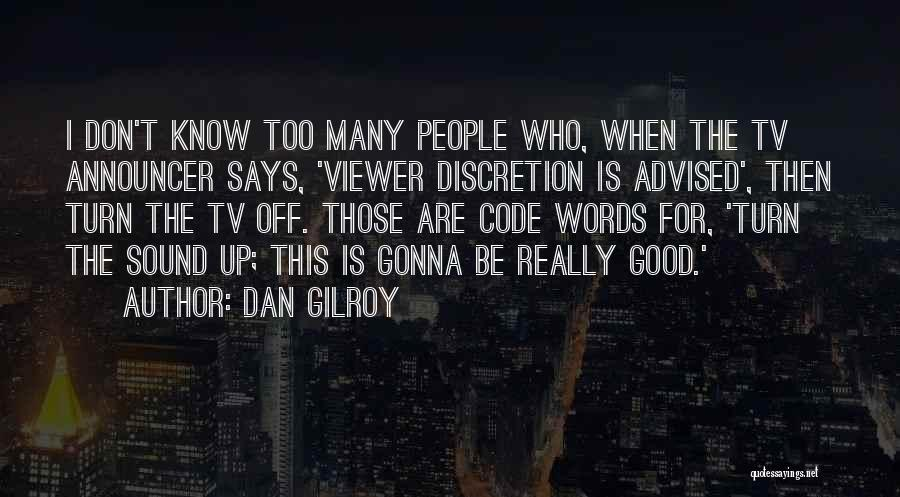 Announcer Quotes By Dan Gilroy