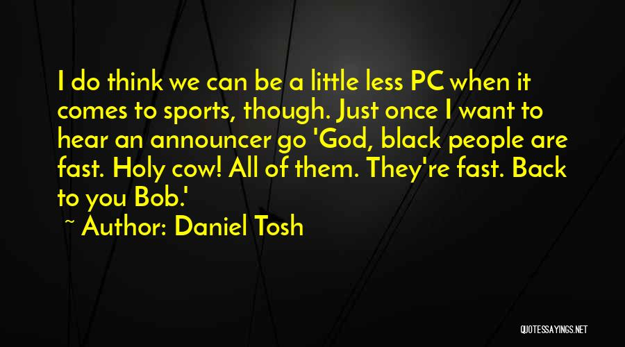 Announcer Quotes By Daniel Tosh