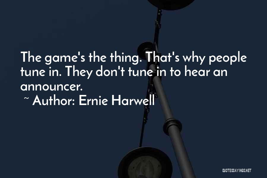 Announcer Quotes By Ernie Harwell