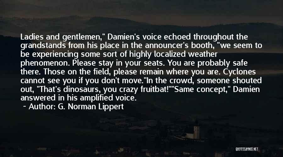 Announcer Quotes By G. Norman Lippert