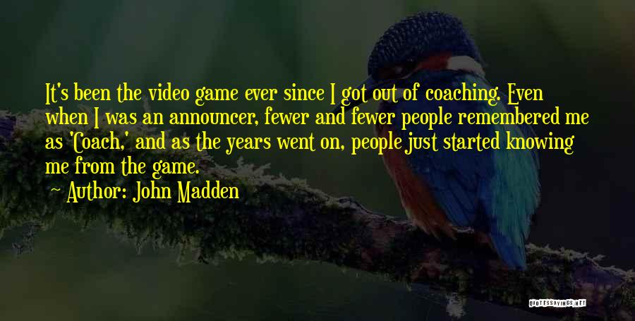 Announcer Quotes By John Madden