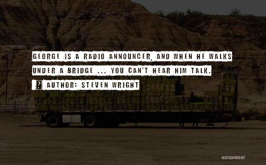 Announcer Quotes By Steven Wright
