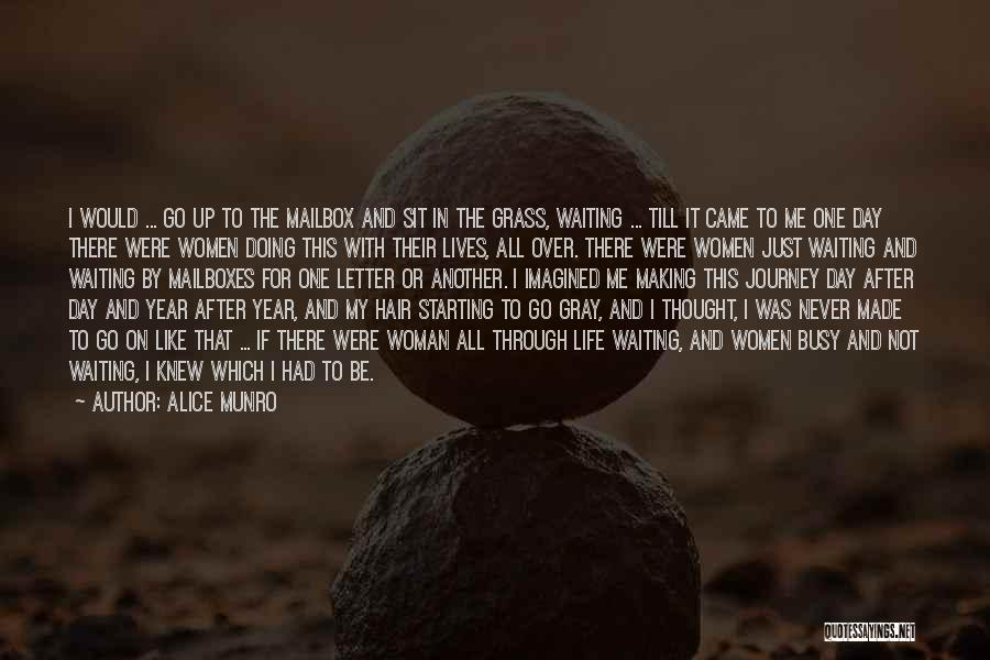 Another Day In My Life Quotes By Alice Munro