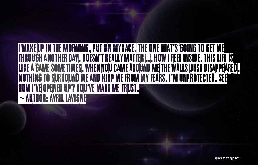 Another Day In My Life Quotes By Avril Lavigne