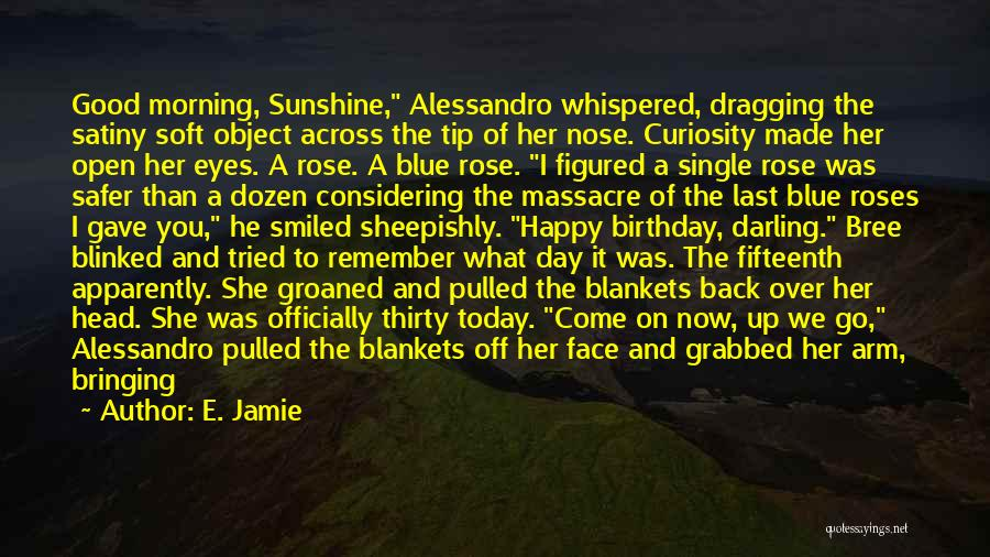 Another Day In My Life Quotes By E. Jamie
