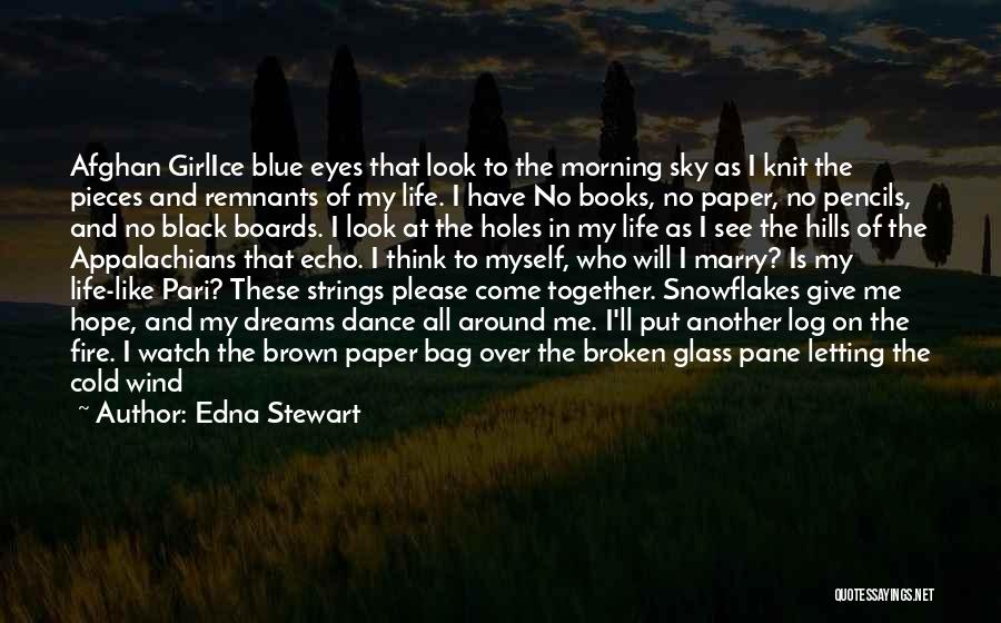 Another Day In My Life Quotes By Edna Stewart