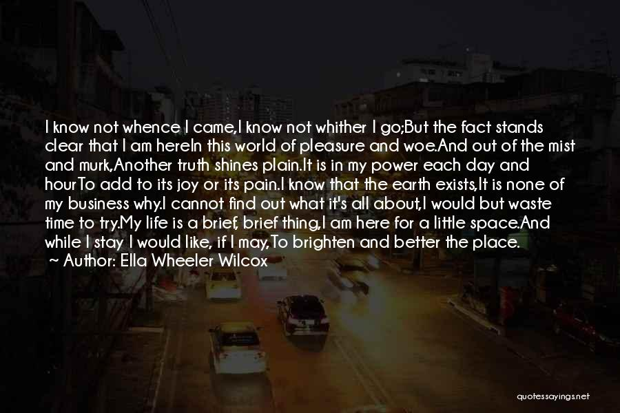 Another Day In My Life Quotes By Ella Wheeler Wilcox